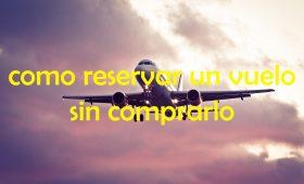 reservar avion sin pagar